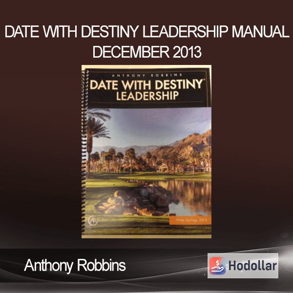 Anthony Robbins - Date With Destiny Leadership Manual December 2013
