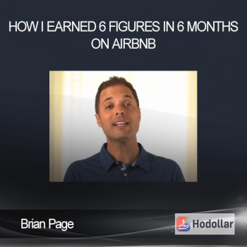 Brian Page - How I Earned 6 Figures In 6 Months On Airbnb