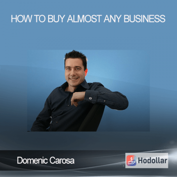 Domenic Carosa – How to Buy Almost Any Business