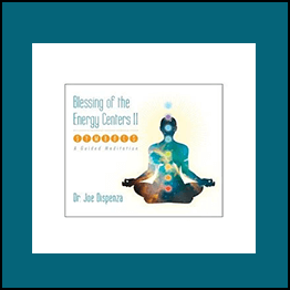 Dr. Joe Dispenza – Blessing Your Energy Centers II With Symbols