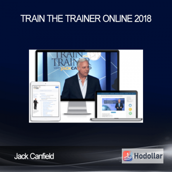 Jack Canfield - Train The Trainer Online 2018