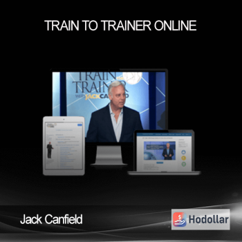 Jack Canfield – Train To Trainer Online