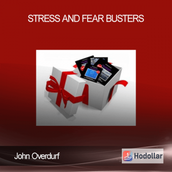 John Overdurf - Stress and Fear Busters