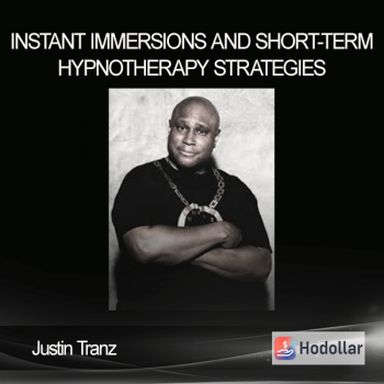 Justin Tranz - Instant immersions and short-term hypnotherapy strategies