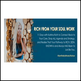Katrina Ruth Programs – Rich From Your Soul Work
