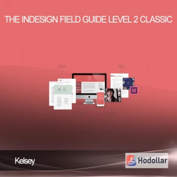 Kelsey – The InDesign Field Guide Level 2 Classic