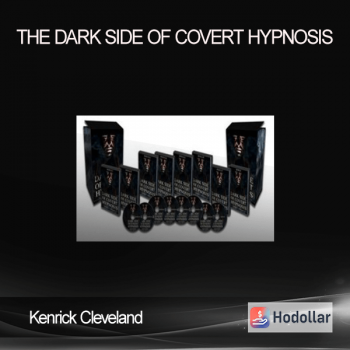Kenrick Cleveland – The Dark Side of Covert Hypnosis