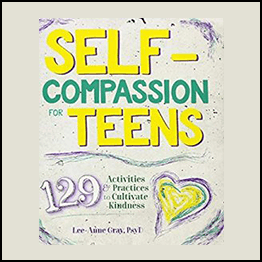 Lee-Anne Gray – Self-Compassion For Teens