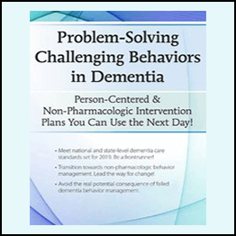 Leigh Odom – Problem-Solving Challenging Behaviors In Dementia