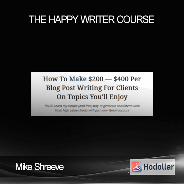 Mike Shreeve - The Happy Writer Course