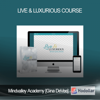 Mindvalley Academy [Gina DeVee] - Live & Luxurious Course