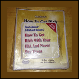 RON LEGRAND & RICHARD DESICH How to Get Rich with Your IRA and Never Pay Taxes