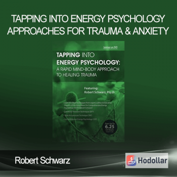 Robert Schwarz - Tapping into Energy Psychology Approaches for Trauma & Anxiety