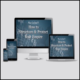 Ron Legrand – How To Structure And Protect Your Empire