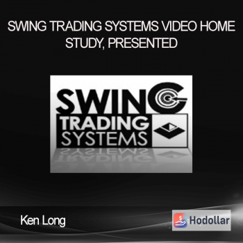 Swing Trading Systems Video Home Study, Presented - Ken Long