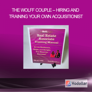 The Wolff Couple – Hiring And Training Your Own Acquisitionist