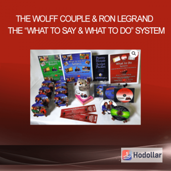 """The Wolff Couple & Ron LeGrand – The """"What to Say & What to Do"""" System"""
