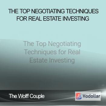 The Wolff Couple - The Top Negotiating Techniques for Real Estate Investing