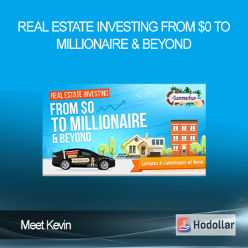 Meet Kevin - Real Estate Investing From $0 to Millionaire & Beyond