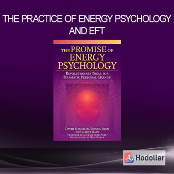 The Practice of Energy Psychology and EFT