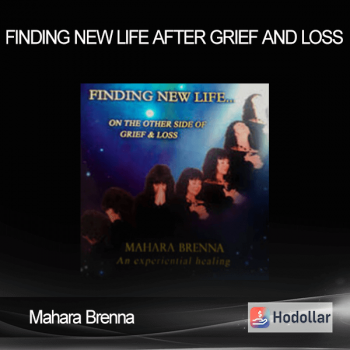 Mahara Brenna - Finding New Life after Grief and Loss