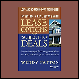 Wendy Patton - Investing In Real Estate With Lease Options And Subject To Deals