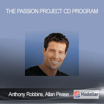 Anthony Robbins, Allan Pease - The Passion Project CD Program