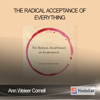Ann Weiser Cornell – The Radical Acceptance of Everything