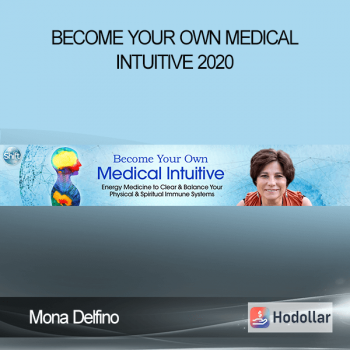 Mona Delfino - Become Your Own Medical Intuitive 2020