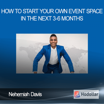 Nehemiah Davis - How to start your own event space in the next 3-6 months