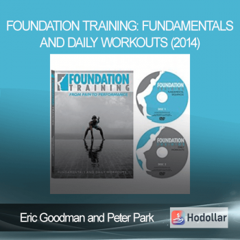 Eric Goodman and Peter Park - Foundation Training: Fundamentals and Daily Workouts (2014)