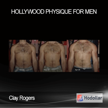 Clay Rogers - Hollywood Physique For Men