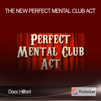 Docc Hilford - The NEW Perfect Mental Club Act