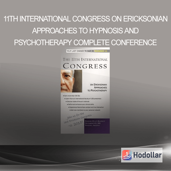 11th International Congress On Ericksonian Approaches to Hypnosis and Psychotherapy - Complete Conference