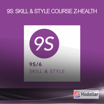 9S: Skill & Style Course - Z-Health