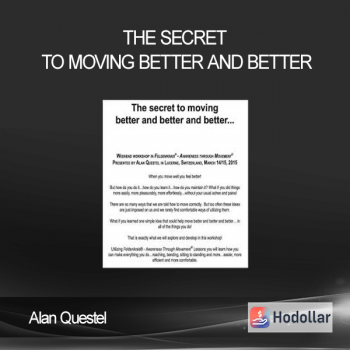Alan Questel - The Secret to Moving Better and Better