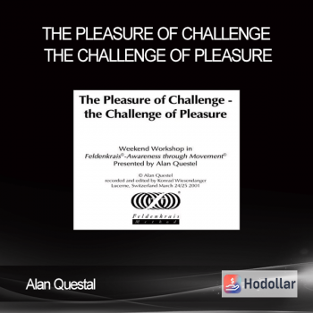 Did you ever think it could be a challenge for you to have more pleasure in your life?