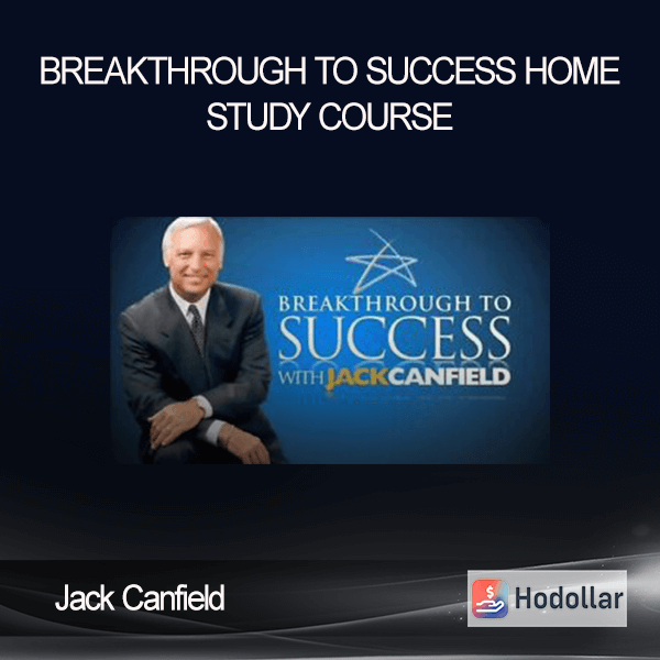 Jack Canfield - Breakthrough To Success Home Study Course