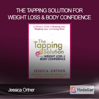 Jessica Ortner - The Tapping Solution for Weight Loss & Body Confidence