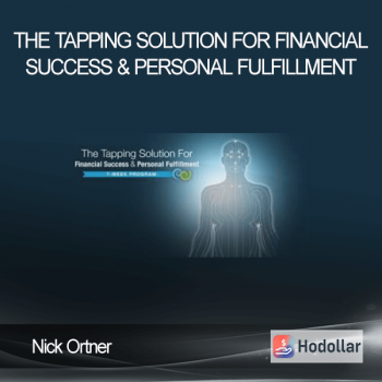 Nick Ortner - The Tapping Solution for Financial Success & Personal Fulfillment