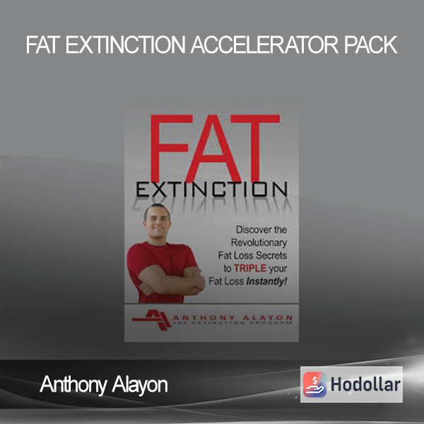 Anthony Alayon - Fat Extinction Accelerator Pack