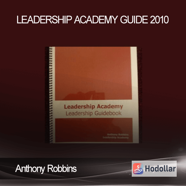 Anthony Robbins – Leadership Academy Guide 2010