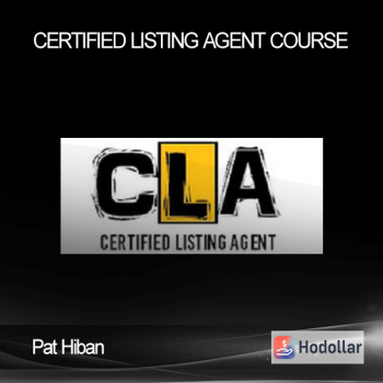 Pat Hiban - Certified Listing Agent Course