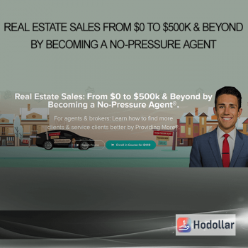 Real Estate Sales From $0 to $500k & Beyond by Becoming a No-Pressure Agent