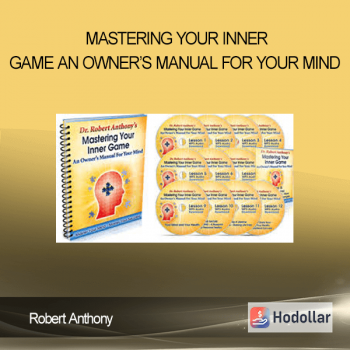 Robert Anthony - Mastering Your Inner Game - An Owner's Manual For Your Mind