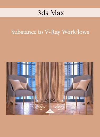 3ds Max - Substance to V-Ray Workflows