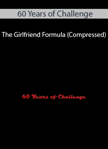 60 Years of Challenge - The Girlfriend Formula (Compressed)
