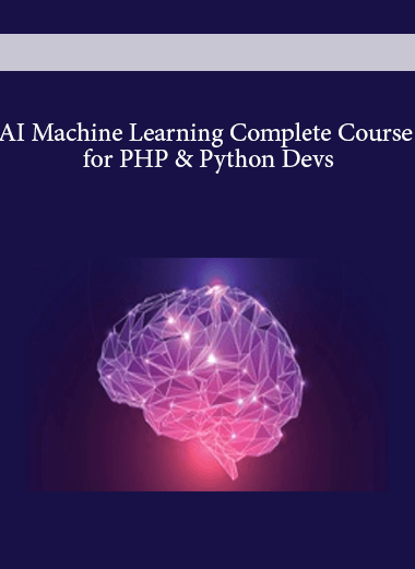 AI Machine Learning Complete Course - for PHP & Python Devs