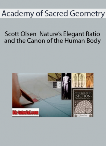 Academy of Sacred Geometry - Scott Olsen - Nature's Elegant Ratio and the Canon of the Human Body