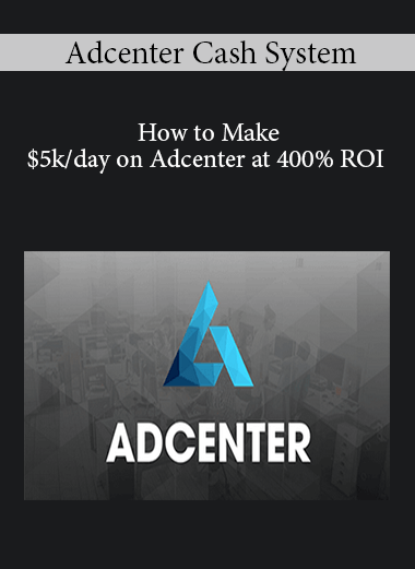 Adcenter Cash System - How to Make $5k/day on Adcenter at 400% ROI